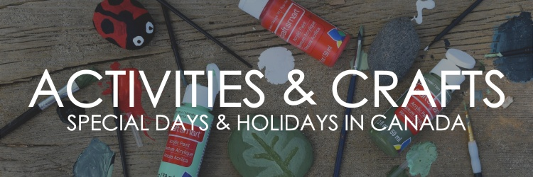 ACTIVITIES & CRAFTS SPECIAL DAYS AND HOLIDAYS IN CANADA